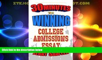 Best Price 30 Minutes to a Winning College Admissions Essay Jenny Sawyer For Kindle