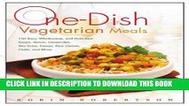 KINDLE One-Dish Vegetarian Meals: 150 Easy, Wholesome, and Delicious Soups, Stews, Casseroles,