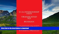 READ  U.S.Citizenship test translated in Russian: 100 questions  U.S. Citizenship test translated