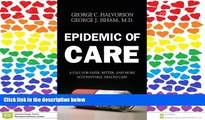 READ book Epidemic of Care: A Call for Safer, Better, and More Accountable Health Care BOOOK ONLINE