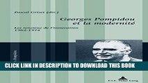 Best Seller Georges Pompidou et la modernité: Les tensions de l innovation, 1962-1974 (Georges