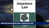 Best Price John Dobbyn Insurance Law in a Nutshell (In a Nutshell (West Publishing)) (Nutshell