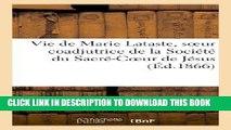 Books Vie de Marie Lataste, Soeur Coadjutrice de La Societe Du Sacre-Coeur de Jesus; Par Une