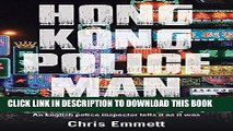 Best Seller Hong Kong Policeman: Law, Life and Death on the Streets of Hong Kong: An English