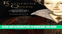 Best Seller Katherine the Queen: The Remarkable Life of Katherine Parr, the Last Wife of Henry