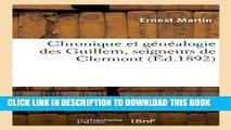 Books Chronique Et Genealogie Des Guillem, Seigneurs de Clermont (Ed.1892) (Histoire) (French
