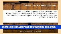 Best Seller Vie Politique de Marie-Paul-Jean-Roch-Yves-Gilbert Motie, Marquis de Lafayette