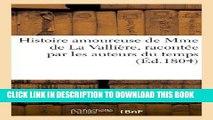 Books Histoire Amoureuse de Mme de La Valliere, Racontee Par Les Auteurs Du Temps (Litterature)