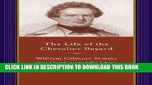 Best Seller The Life of the Chevalier Bayard: William Gilmore Simms (A Project of the Simms