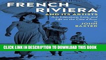 Best Seller French Riviera and Its Artists: Art, Literature, Love, and Life on the Côte d Azur