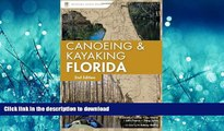 READ THE NEW BOOK Canoeing and Kayaking Florida (Canoe and Kayak Series) READ PDF BOOKS ONLINE