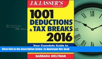 Buy Barbara Weltman J.K. Lasser s 1001 Deductions and Tax Breaks 2016: Your Complete Guide to