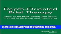 [FREE] PDF Depth Oriented Brief Therapy: How to Be Brief When You Were Trained to Be Deep and Vice