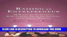 [READ] Kindle Raising an Entrepreneur: 10 Rules for Nurturing Risk Takers, Problem Solvers, and