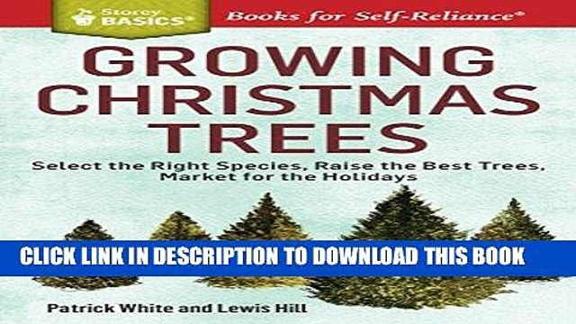 [READ] Mobi Growing Christmas Trees: Select the Right Species, Raise the Best Trees, Market for