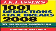 [READ] Kindle J.K. Lasser s 1001 Deductions and Tax Breaks 2008: Your Complete Guide to Everything