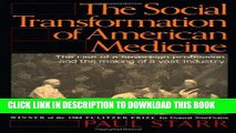 MOBI DOWNLOAD The Social Transformation of American Medicine: The rise of a sovereign profession