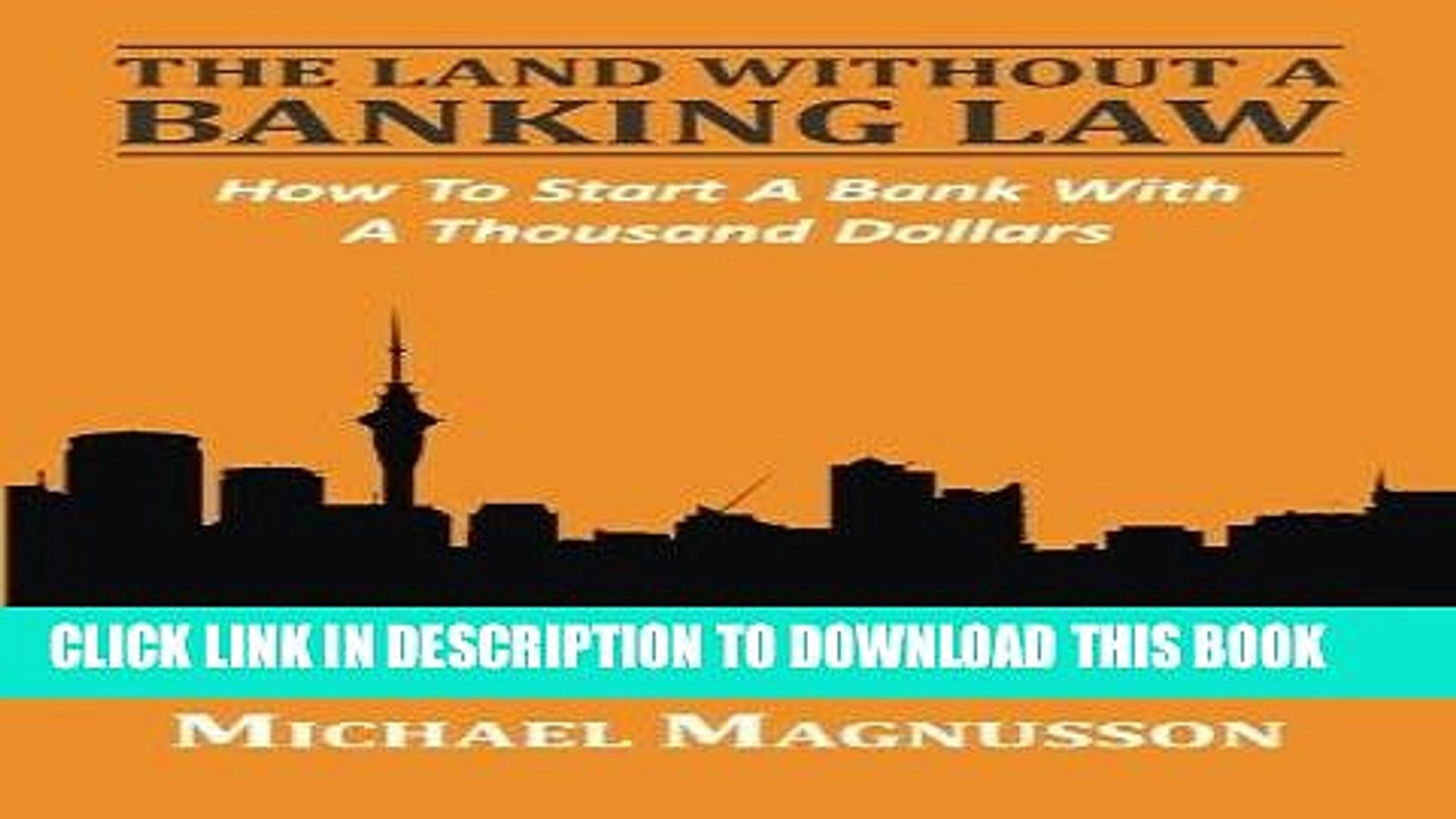 [READ] Mobi The Land Without A Banking Law: How To Start A Bank With A Thousand Dollars Free