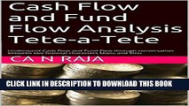 [FREE] Ebook Cash Flow and Fund Flow Analysis Tete-a-Tete: Understand Cash Flow and Fund Flow