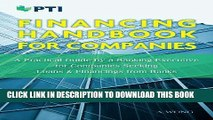 [FREE] Ebook Financing Handbook for Companies: A Practical Guide by a Banking Executive for