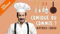 MATHIEU COHIN - Comique ou commis