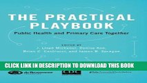 EPUB DOWNLOAD The Practical Playbook: Public Health and Primary Care Together PDF Kindle