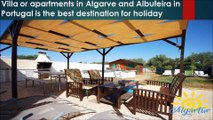 Villa or apartments in Algarve and Albufeira in Portugal is the best destination for holiday