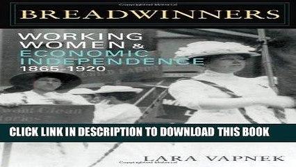 [PDF] Epub Breadwinners: Working Women and Economic Independence, 1865-1920 (Women in American