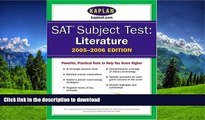 READ THE NEW BOOK SAT Subject Tests: Literature 2005-2006 (Kaplan SAT Subject Tests: Literature)