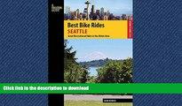 EBOOK ONLINE Best Bike Rides Seattle: Great Recreational Rides in the Metro Area (Best Bike Rides