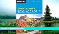 FAVORIT BOOK Moon Take a Hike Salt Lake City: 75 Hikes within Two Hours of the City (Moon