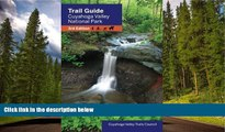 READ THE NEW BOOK Trail Guide to Cuyahoga Valley National Park Cuyahoga Valley Trails Council
