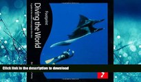FAVORIT BOOK Diving the World, 2nd: Full colour guide to diving (Footprint Diving the World: A