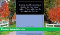 PDF [DOWNLOAD] Diving and Snorkeling Guide to the Great Lakes: Lake Superior, Michigan, Huron,