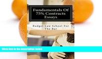 Pre Order Fundamentals Of 75% Contracts Essays: Help@CaliforniaBarHelp.com Budget Law School For