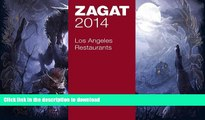 READ  2014 Los Angeles Restaurants (Zagat Survey Los Angeles/Southern California Restaurants)