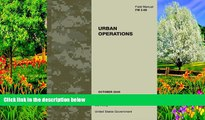 Online US Army United States Government Field Manual FM 3-06 Urban Operations October 2006