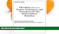 Pre Order Field Manual FM 3-09.21 (FM 6-20-1) Tactics, Techniques, and Procedures for the Field