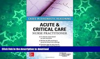 READ PDF ACUTE   CRITICAL CARE NURSE PRACTITIONER: CASES IN DIAGNOSTIC REASONING READ NOW PDF ONLINE