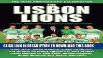 MOBI The Lisbon Lions: The Real Inside Story of Celtic s European Cup Triumph PDF Full book