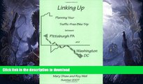 EBOOK ONLINE  Linking Up: Planning Your Traffic-Free Bike Trip Between Pittsburgh, PA and