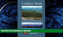 FAVORITE BOOK  The Cohos Trail: 165-Miles of Hiking Trail from the Whites to Canada FULL ONLINE