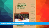 READ BOOK  A Canoeing and Kayaking Guide to Kentucky (Canoe and Kayak Series) FULL ONLINE