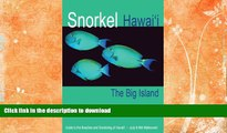 READ BOOK  Snorkel Hawaii The Big Island Guide to the beaches and snorkeling of Hawaii, 4th