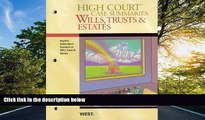 READ THE NEW BOOK High Court Case Summaries on Wills, Trusts, and Estates (Keyed to Dukeminier,