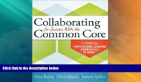 Best Price Collaborating for Success With the Common Core: A Toolkit for PLCs at Work Kim Bailey