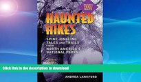 FAVORITE BOOK  Haunted Hikes: Spine-Tingling Tales and Trails from North America s National Parks