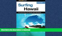 READ  Surfing Hawaii: A Complete Guide To The Hawaiian Islands  Best Breaks (Surfing Series)