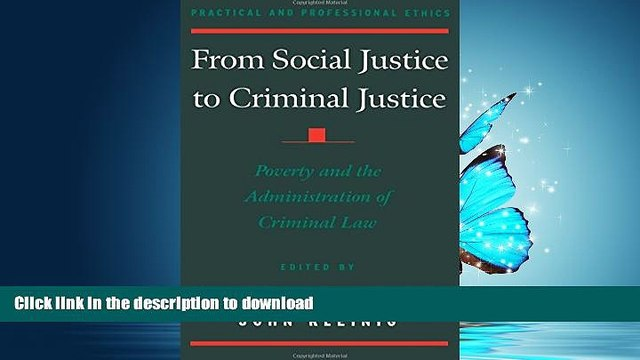 PDF ONLINE From Social Justice to Criminal Justice: Poverty and the Administration of Criminal Law