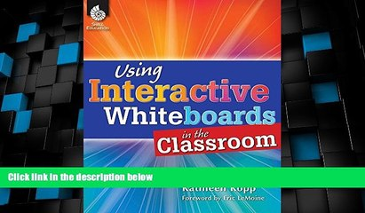 Price Using Interactive Whiteboards in the Classroom (Professional Resources) Kathleen Kopp;Eric